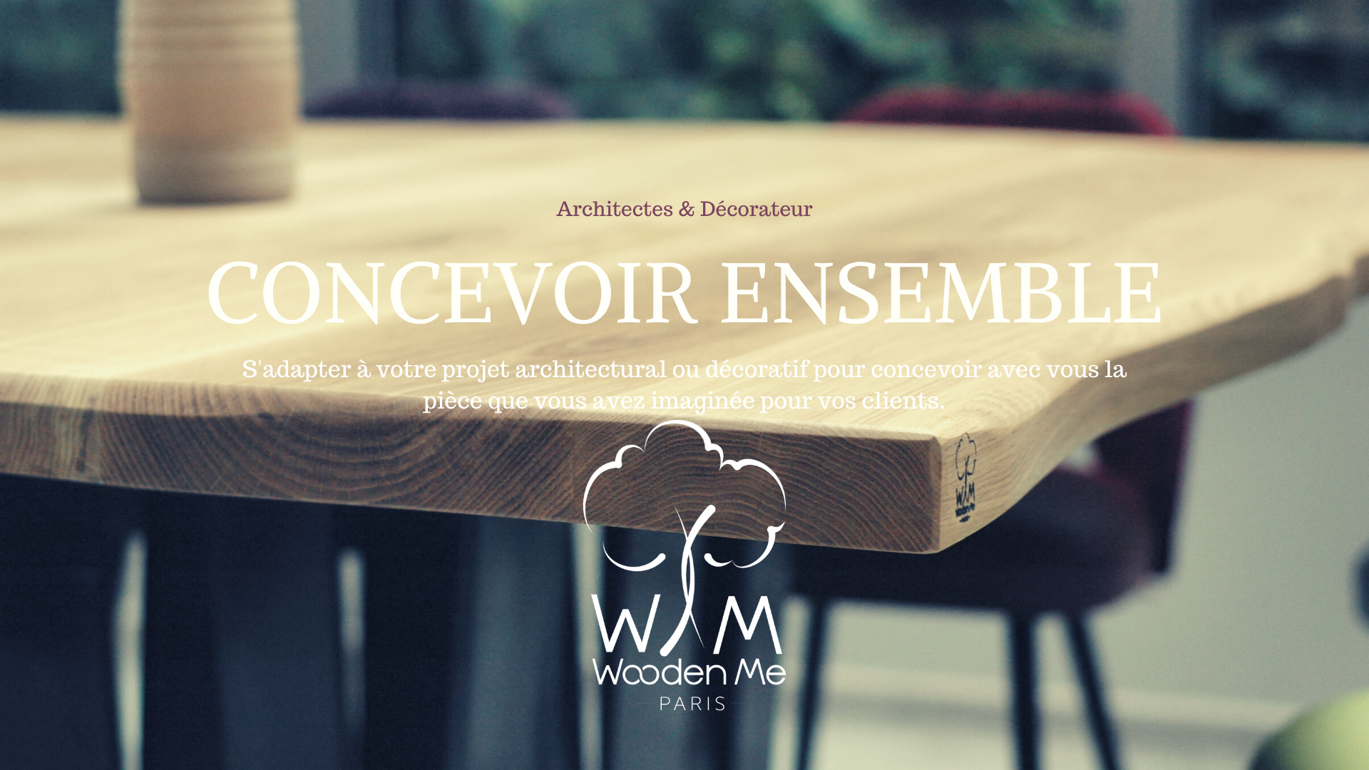 Les offres décorateurs et architectes de Wooden Me